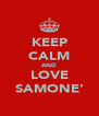 KEEP CALM AND LOVE SAMONE' - Personalised Poster A4 size