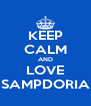 KEEP CALM AND LOVE SAMPDORIA - Personalised Poster A4 size