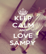KEEP CALM AND LOVE SAMPY - Personalised Poster A4 size