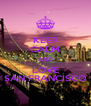 KEEP CALM AND LOVE SAN FRANCISCO - Personalised Poster A4 size