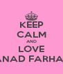KEEP CALM AND LOVE SANAD FARHAN  - Personalised Poster A4 size