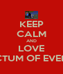 KEEP CALM AND LOVE SANCTUM OF EVENTIDE - Personalised Poster A4 size