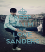 KEEP CALM AND LOVE SANDERS - Personalised Poster A4 size