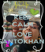 KEEP CALM AND LOVE SANTOKHAN  - Personalised Poster A4 size