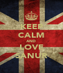 KEEP CALM AND LOVE SANUR - Personalised Poster A4 size