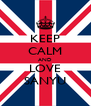 KEEP CALM AND LOVE SANYU - Personalised Poster A4 size