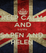KEEP CALM  AND LOVE  SAPEN AND  HELEN  - Personalised Poster A4 size