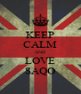 KEEP CALM AND LOVE SAQO - Personalised Poster A4 size