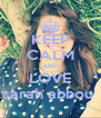 KEEP CALM AND LOVE sarah abbou  - Personalised Poster A4 size