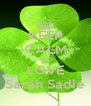 KEEP CALM AND LOVE Sarah Sadie - Personalised Poster A4 size