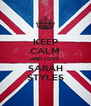 KEEP CALM AND LOVE SARAH STYLES - Personalised Poster A4 size