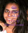 KEEP CALM AND LOVE SarahEssam - Personalised Poster A4 size