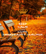 KEEP CALM AND LOVE  SARASVATHY TEACHER - Personalised Poster A4 size