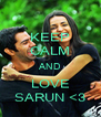 KEEP CALM AND LOVE SARUN <3 - Personalised Poster A4 size