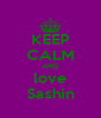 KEEP CALM AND love Sashin - Personalised Poster A4 size