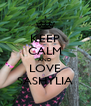 KEEP CALM AND LOVE SASHYLIA - Personalised Poster A4 size
