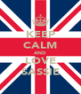 KEEP CALM AND LOVE SASSIE - Personalised Poster A4 size