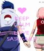 KEEP CALM AND LOVE SASUSAKU - Personalised Poster A4 size