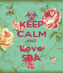 KEEP CALM AND Love SBA - Personalised Poster A4 size