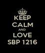 KEEP CALM AND  LOVE SBP 1216 - Personalised Poster A4 size