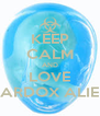 KEEP CALM AND LOVE SCARDOX ALIENS - Personalised Poster A4 size