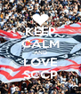KEEP CALM AND LOVE SCCP - Personalised Poster A4 size