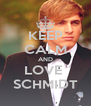 KEEP CALM AND LOVE  SCHMIDT - Personalised Poster A4 size