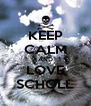 KEEP CALM AND LOVE SCHOLL - Personalised Poster A4 size