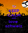 KEEP CALM AND love  schweiz - Personalised Poster A4 size