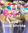KEEP CALM AND Love  Scoil bhride - Personalised Poster A4 size