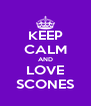 KEEP CALM AND LOVE SCONES - Personalised Poster A4 size