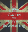 KEEP CALM AND Love  Scootering - Personalised Poster A4 size
