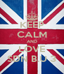 KEEP CALM AND LOVE SDN B.U 3 - Personalised Poster A4 size