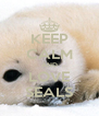 KEEP CALM AND LOVE SEALS - Personalised Poster A4 size