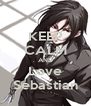KEEP CALM AND Love Sebastian - Personalised Poster A4 size