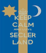 KEEP CALM AND LOVE SECLER LAND - Personalised Poster A4 size