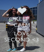 KEEP CALM AND LOVE SECOND <3 - Personalised Poster A4 size