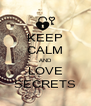 KEEP CALM AND LOVE SECRETS - Personalised Poster A4 size