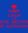 KEEP CALM AND LOVE  SECTION ST ANTHONY - Personalised Poster A4 size