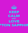 KEEP CALM AND LOVE SEFTON SAPPHIRES - Personalised Poster A4 size