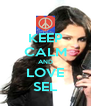 KEEP CALM AND LOVE SEL - Personalised Poster A4 size