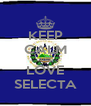 KEEP CALM AND LOVE SELECTA - Personalised Poster A4 size