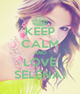 KEEP CALM AND LOVE SELENA! - Personalised Poster A4 size