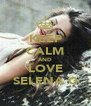 KEEP CALM AND LOVE SELENA G - Personalised Poster A4 size