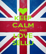 KEEP CALM AND LOVE SELLU - Personalised Poster A4 size