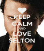 KEEP CALM AND LOVE SELTON - Personalised Poster A4 size
