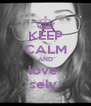 KEEP CALM AND love  sely  - Personalised Poster A4 size