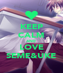 KEEP CALM AND LOVE SEME&UKE - Personalised Poster A4 size