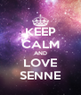 KEEP CALM AND LOVE SENNE - Personalised Poster A4 size