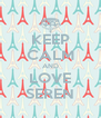 KEEP CALM AND LOVE SEREN - Personalised Poster A4 size